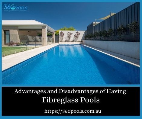 Advantages and Disadvantages of Having Fibreglass Pools that You Didn't Know about