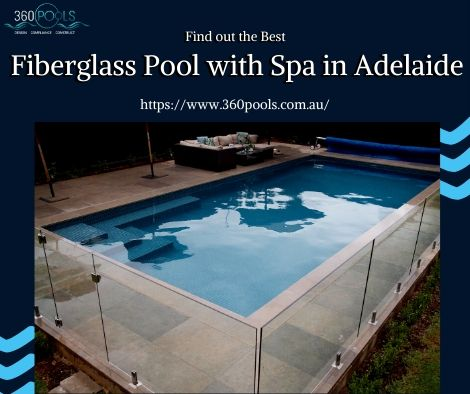Different Types of Fibreglass Pools with Spa – Which One is the Best?