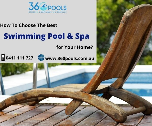 How to Choose the Best Swimming Pool and Spa for Your Home?