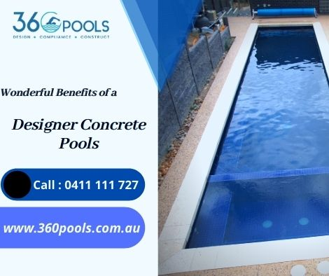 3 Wonderful Benefits of a Designer Concrete Pools
